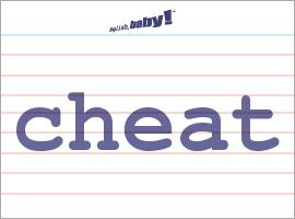 Vocabulary Word: cheat