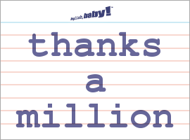 Vocabulary Word: thanks a million