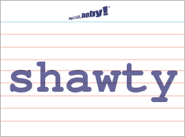 What Does The Word Shawty Mean