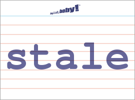 What does the word stale mean