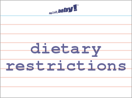 Vocabulary Word: dietary restrictions