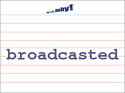 broadcasted