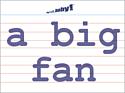 a big fan