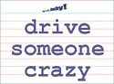 drive someone crazy