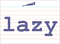 Vocabulary Word: lazy