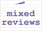 Vocabulary Word: mixed-reviews