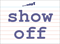 Vocabulary Word: show-off