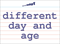 Vocabulary Word: different-day-and-age