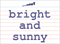 Vocabulary Word: bright-and-sunny