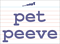 Vocabulary Word: pet-peeve