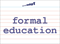 Vocabulary Word: formal-education