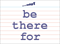 Vocabulary Word: be-there-for