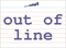 Vocabulary Word: out-of-line